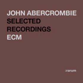 JOHN ABERCROMBIE - Rarum XIV Selected Recordings cover