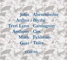 JOHN ABERCROMBIE - Echoes (with Arthur Blythe, Terri Lyne Carrington, Anthony Cox, Mark Feldman, Gust Tsilis) cover