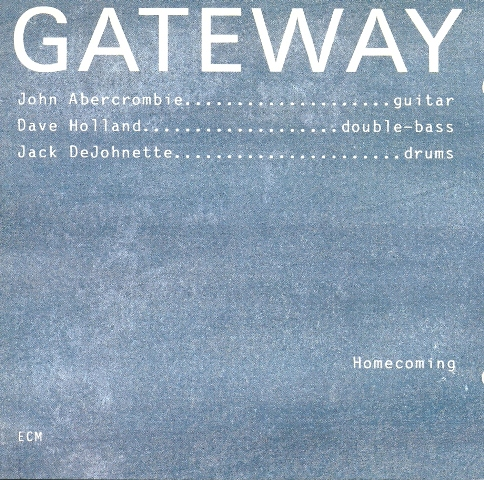 JOHN ABERCROMBIE - Gateway - Homecoming (with Dave Holland & Jack DeJohnette) cover