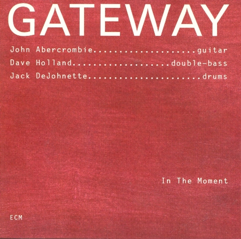 JOHN ABERCROMBIE - Gateway - In The Moment (with Dave Holland, Jack DeJohnette) cover