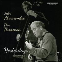 JOHN ABERCROMBIE - John Abercrombie and Don Thompson : Yesterdays cover
