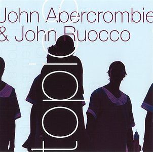 JOHN ABERCROMBIE - John Abercrombie & John Ruocco : Topics cover