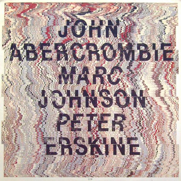 JOHN ABERCROMBIE - John Abercrombie, Marc Johnson & Peter Erskine cover