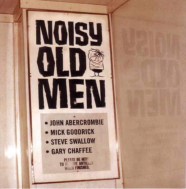 JOHN ABERCROMBIE - Noisy Old Men (with Mick Goodrick / Steve Swallow / Gary Chaffee) cover