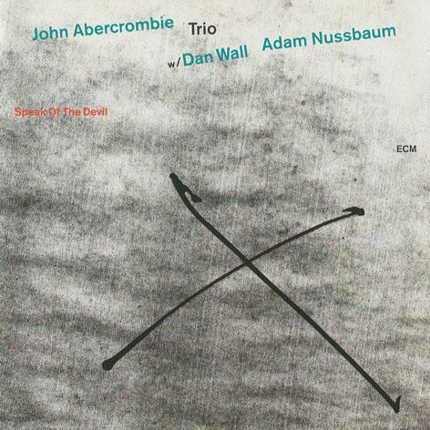JOHN ABERCROMBIE - Speak of the Devil cover