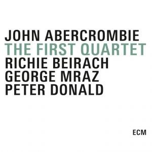 JOHN ABERCROMBIE - The First Quartet cover