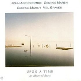 JOHN ABERCROMBIE - John Abercrombie, George Marsh, Mel Graves : Upon A Time cover
