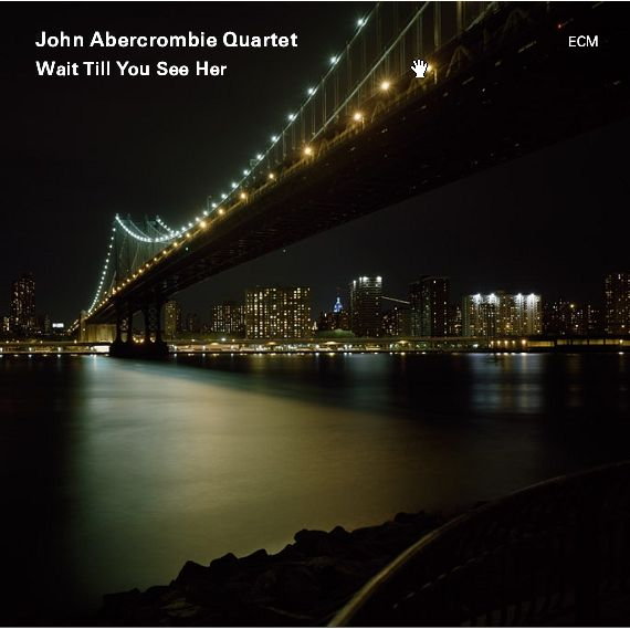 JOHN ABERCROMBIE - Wait Till You See Her cover