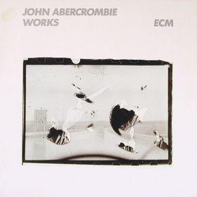 JOHN ABERCROMBIE - Works cover