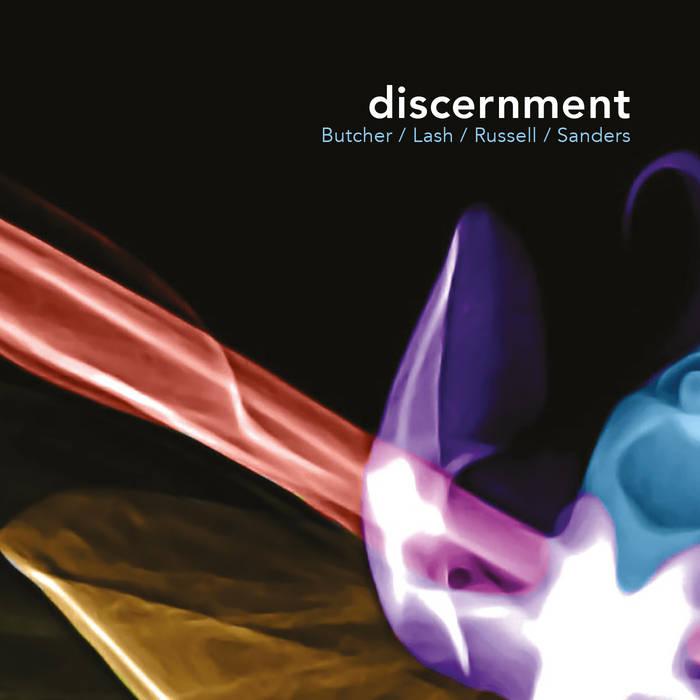 JOHN BUTCHER - John Butcher / Dominic Lash / John Russell / Mark Sanders : discernment cover