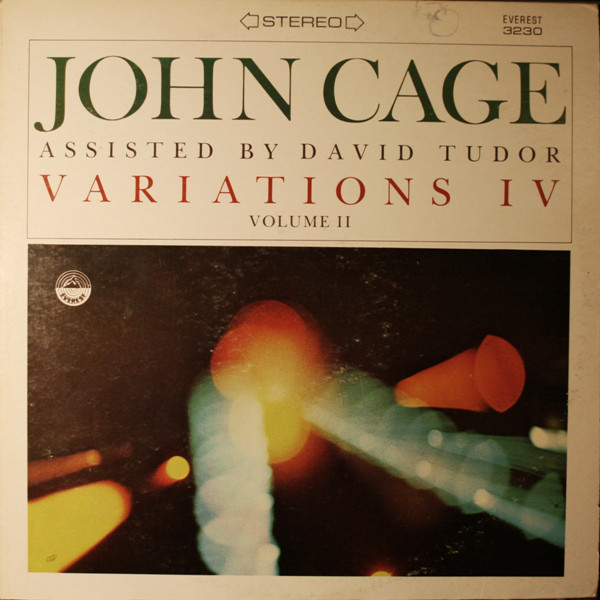 JOHN CAGE - John Cage Assisted By David Tudor : Variations IV Volume II cover