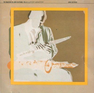 JOHN COLTRANE - The Mastery of John Coltrane, Volume 3: Jupiter Variation cover