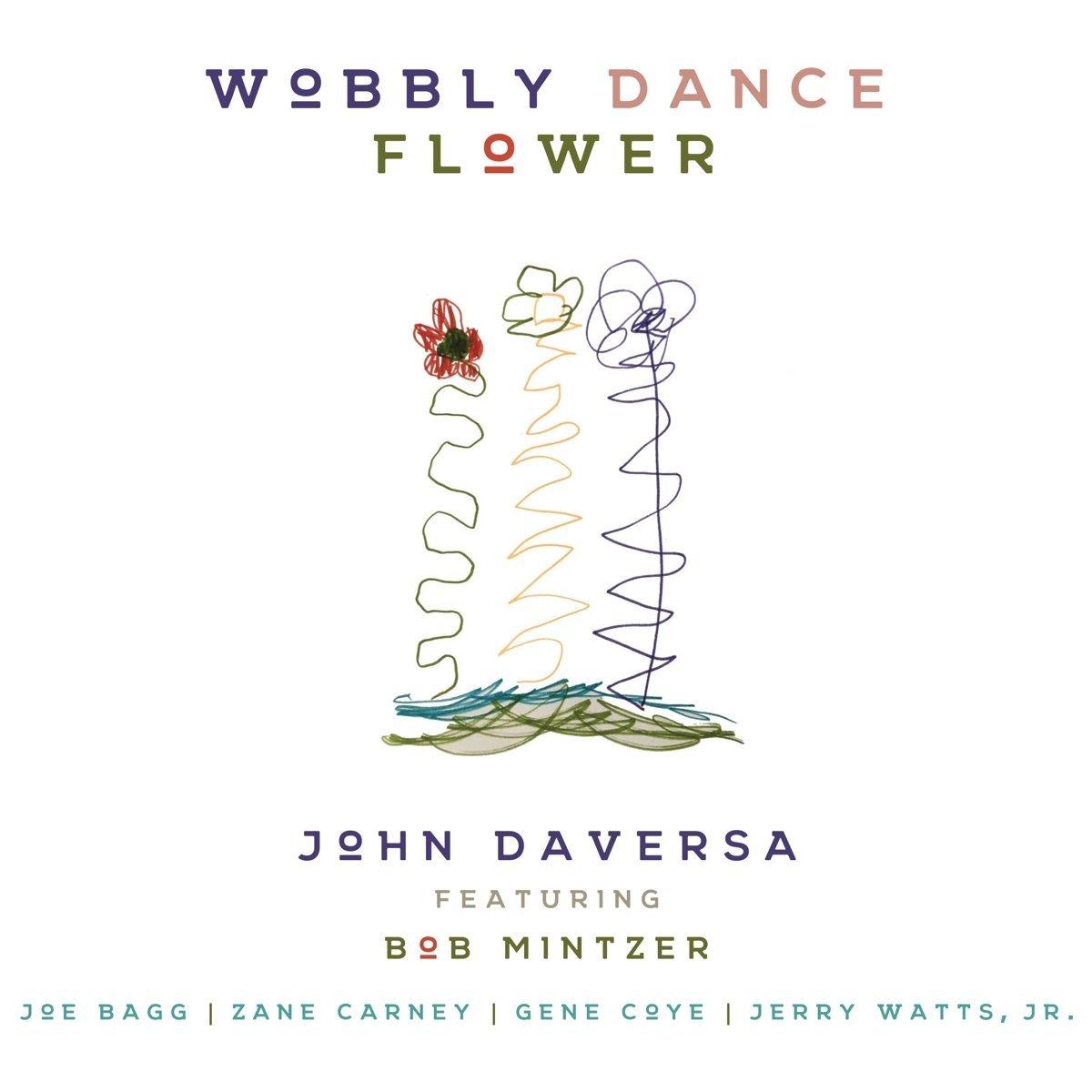 JOHN DAVERSA - Wobbly Dance Flower cover
