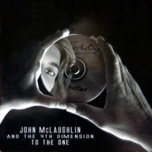 JOHN MCLAUGHLIN - John McLaughlin And The 4th Dimension : To The One cover