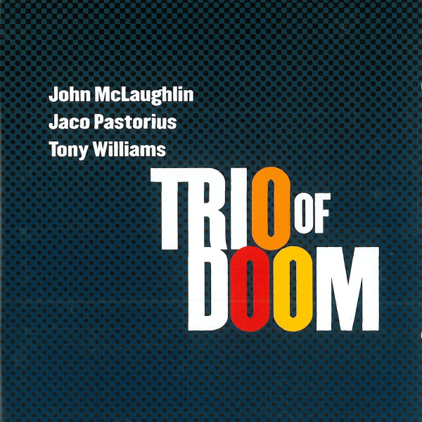 JOHN MCLAUGHLIN - Trio Of Doom (with Jaco Pastorius & Tony Williams) cover