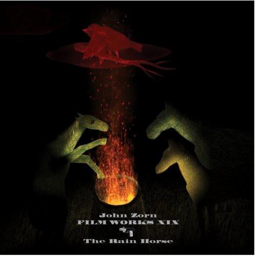 JOHN ZORN - Film Works XIX : The Rain Horse cover