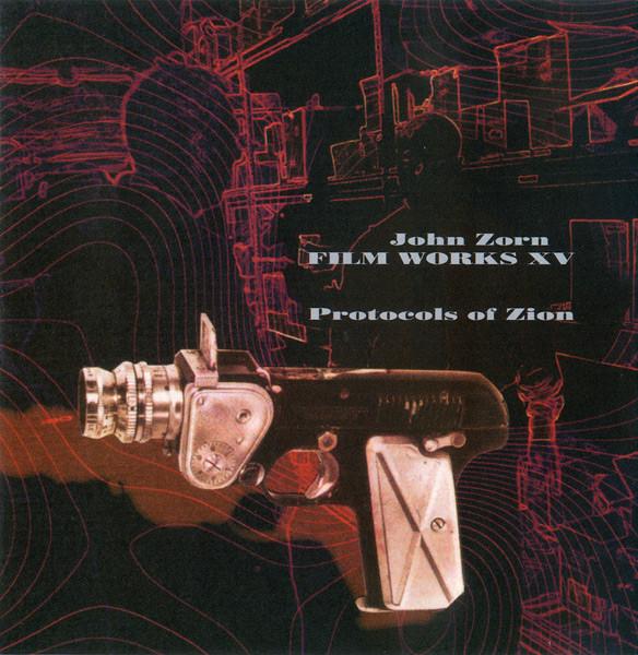 JOHN ZORN - Film Works XV: Protocols Of Zion cover