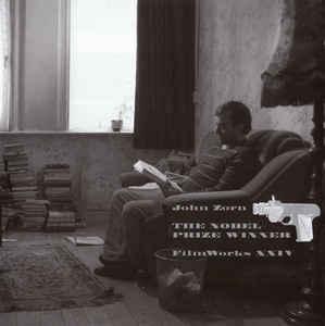JOHN ZORN - Film Works XXIV : The Nobel Prizewinner cover