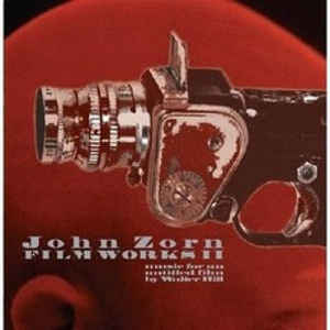 JOHN ZORN - Filmworks II: Music for an Untitled Film by Walter Hill cover