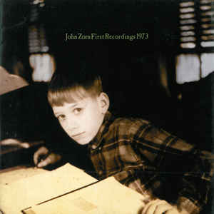JOHN ZORN - First Recordings 1973 cover