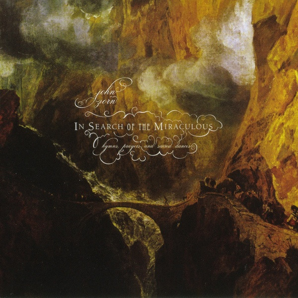 JOHN ZORN - In Search of the Miraculous cover