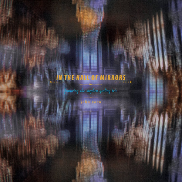 JOHN ZORN - In The Hall Of Mirrors cover