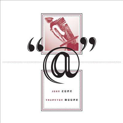 """JOHN ZORN - John Zorn And Thurston Moore :  """"@"""" cover"""
