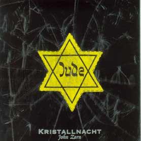 JOHN ZORN - Kristallnacht cover