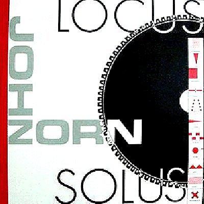 JOHN ZORN - Locus Solus cover