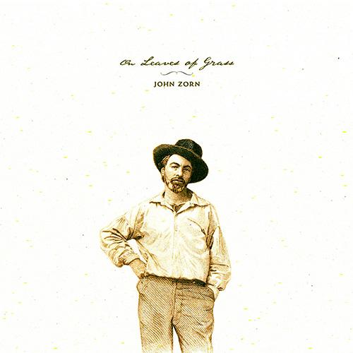 JOHN ZORN - On Leaves Of Grass cover