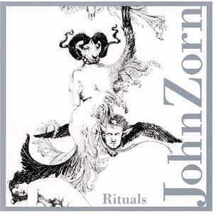 JOHN ZORN - Rituals cover