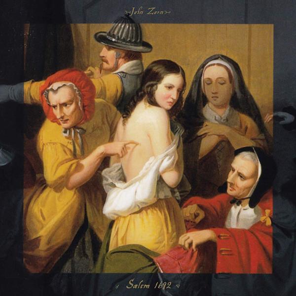 JOHN ZORN - Salem, 1692 cover