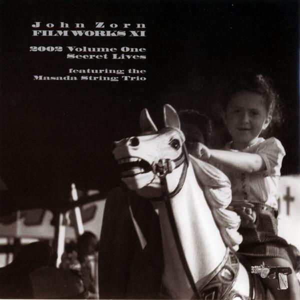 JOHN ZORN - Secret Lives (Filmworks XI) (2002 Volume One) cover