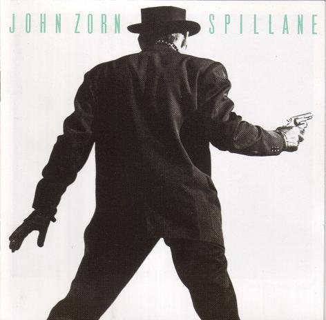 JOHN ZORN - Spillane cover