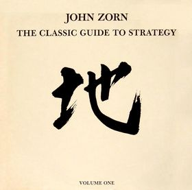 JOHN ZORN - The Classic Guide to Strategy: Volume One cover
