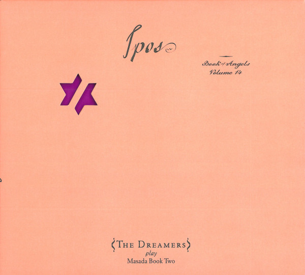 JOHN ZORN - The Dreamers : Ipos (Book Of Angels Volume 14) cover