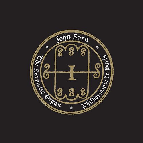 JOHN ZORN - The Hermetic Organ Vol. 5 : Philharmonie De Paris cover