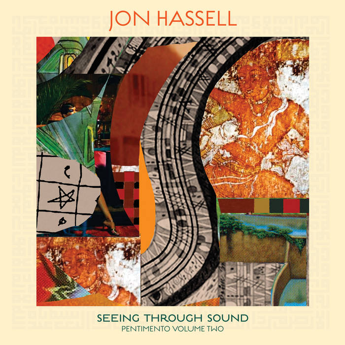 JON HASSELL - Seeing Through Sound : Pentimento Volume Two cover