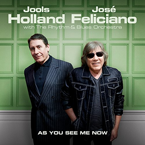 JOOLS HOLLAND - Jools Holland & Jose Feliciano : As You See Me Now cover