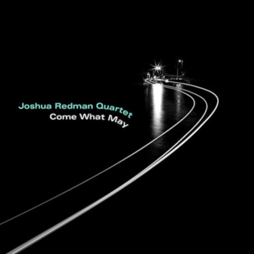 JOSHUA REDMAN - Come What May cover