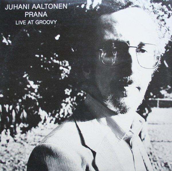 JUHANI AALTONEN - Prana - Live At Groovy cover