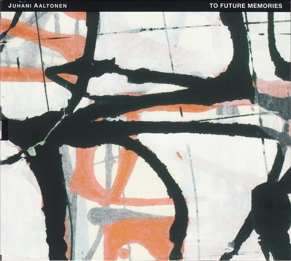 JUHANI AALTONEN - To Future Memories – The Music Of Antti Hytti cover