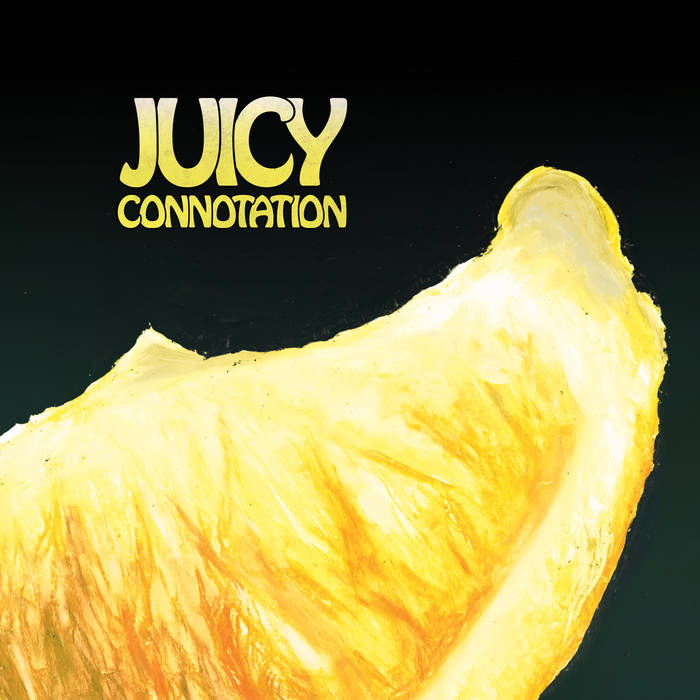 JUICY CONNOTATION - Juicy Connotation cover