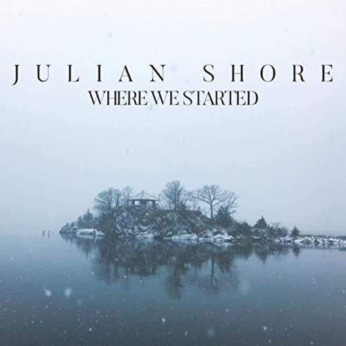 JULIAN SHORE - Where We Started cover