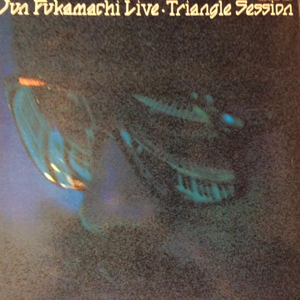 JUN FUKAMACHI - Triangle Session cover