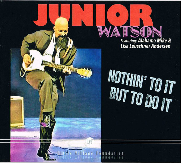 JUNIOR WATSON - Junior Watson Featuring Alabama Mike & Lisa Leuschner Andersen : Nothin To It But To Do It cover