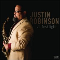 JUSTIN ROBINSON - At First Light cover