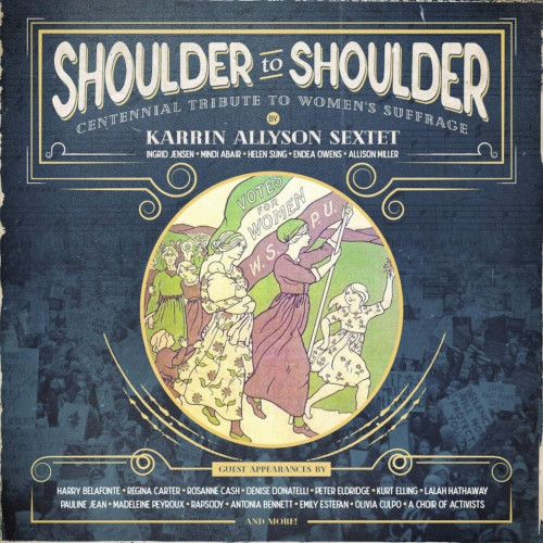 KARRIN ALLYSON - Shoulder To Shoulder : Centennial Tribute To Women cover