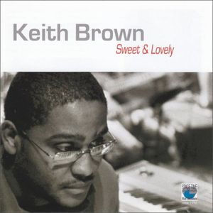 KEITH BROWN - Sweet & Lovely cover