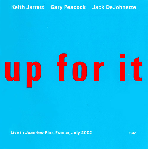 KEITH JARRETT - Up For It (with Gary Peacock and Jack DeJohnette) cover